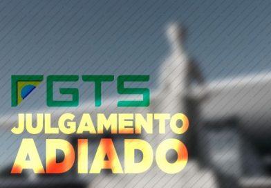 STF adia julgamento de ADI sobre índice de correção do FGTS